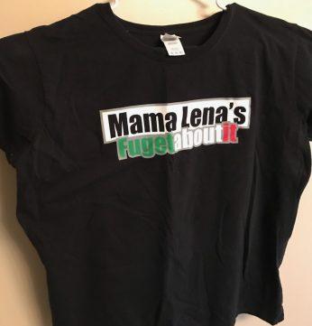 Mama Lenas fugetaboutit shirt